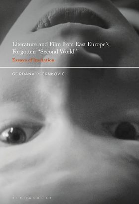 """Literature and Film from East Europe's Forgotten """"Second World"""" cover image"""